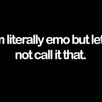 i'm literally emo. by emijanelle