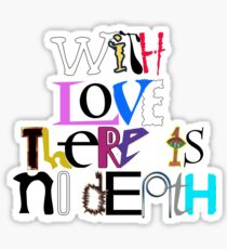"""With Love There Is No Death"" Sticker"