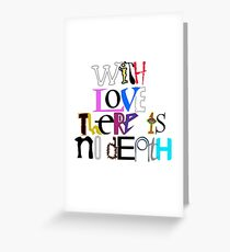 """With Love There Is No Death"" Greeting Card"