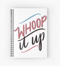 Whoop It Up! Spiral Notebook