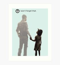 I won't forget this. Art Print