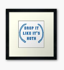Drop it Like it's Hoth Framed Print