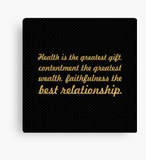 """Health is the greatest... """"Buddha"""" Inspirational Quote Canvas Print"""
