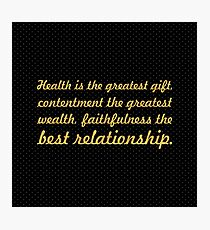 "Health is the greatest... ""Buddha"" Inspirational Quote Photographic Print"