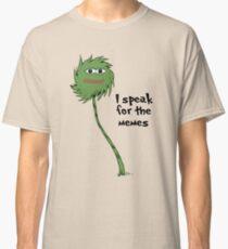 I speak for the memes Classic T-Shirt