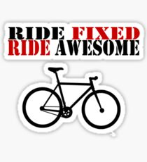 RIDE FIXED, RIDE AWESOME Sticker