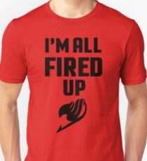 I'm All Fired Up (Black) Unisex T-Shirt