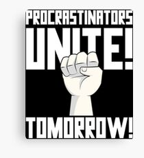 Procrastinators Unite Tomorrow T Shirt Canvas Print