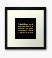 """To be idle is a short... """"Buddha"""" Inspirational Quote Framed Print"""