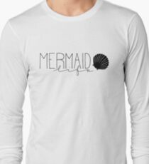 Mermaid Life Long Sleeve T-Shirt