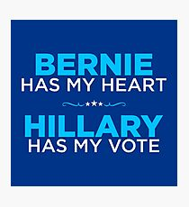 Bernie Has My Heart, Hillary Has My Vote Photographic Print