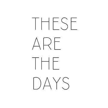 These Are The Days by crtjer