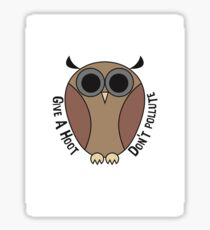 Give A Hoot, Don't Pollute Sticker