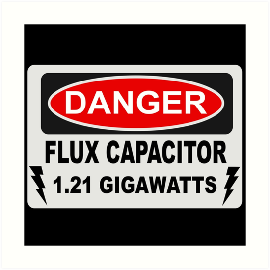 back to the future danger flux capacitor gigawatts art prints by movie shirts redbubble. Black Bedroom Furniture Sets. Home Design Ideas