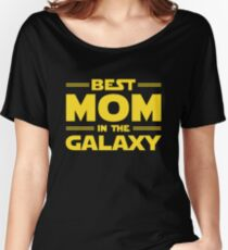 Best Mom in The Galaxy Women's Relaxed Fit T-Shirt