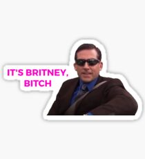 It's Britney, Bitch - The Office (U.S.) Sticker