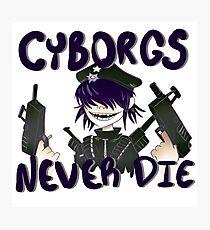 CYBORGS NEVER DIE Photographic Print