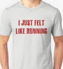 I Just Felt Like Running Slim Fit T-Shirt