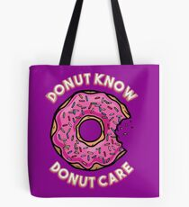 Donut Know, Donut Care Tote Bag
