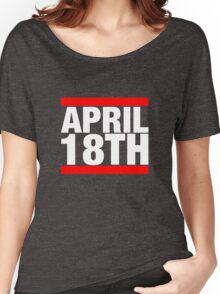 Jim Jefferies April 18th Shirt Women's Relaxed Fit T-Shirt