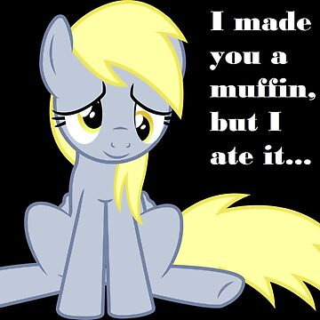 Derp ate the Muffin by chloemease