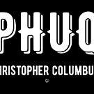 Phuq Christopher Columbus - White by maroondawta