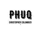 Phuq Christopher Columbus - Black by maroondawta
