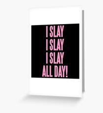 I Slay Greeting Card