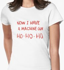 Die Hard - Now I Have A Machine Gun Ho-Ho-Ho Womens Fitted T-Shirt