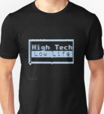 High Tech, Low Life v.2 Unisex T-Shirt