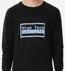 High Tech, Low Life v.2 Lightweight Sweatshirt