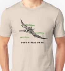 Don't Ptread on me (don't tread on me pterodactyl) T-Shirt