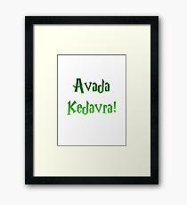 Avada Kedavra! Framed Print