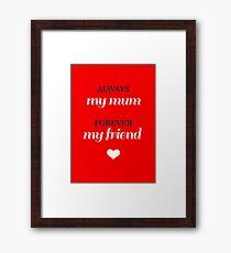 Just for Mum! Framed Print