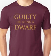 Guilty of Being a Dwarf Unisex T-Shirt