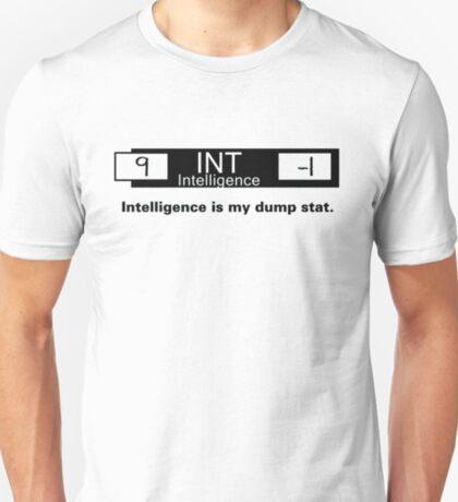 My Dump Stat - Intelligence T-Shirt
