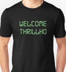Welcome Thrillho Unisex T-Shirt