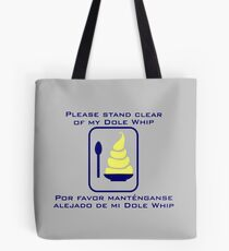 Stand Clear of My Dole Whip Tote Bag