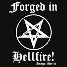 Forged in Hellfire! by Imago-Mortis