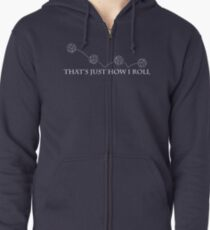 That's Just How I Roll Zipped Hoodie