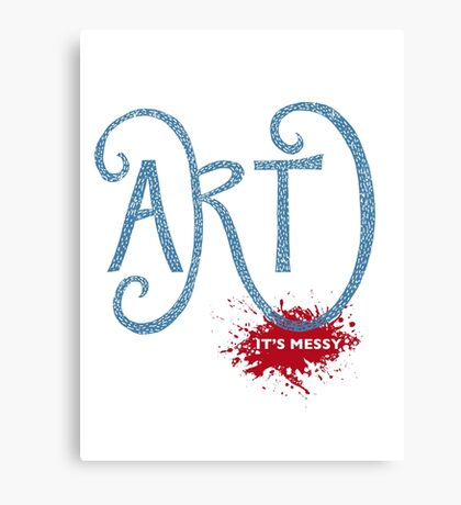 Art – It's Messy Canvas Print