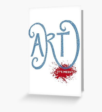 Art – It's Messy Greeting Card