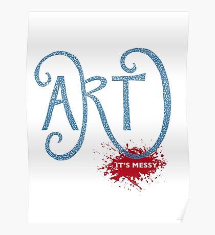 Art – It's Messy Poster