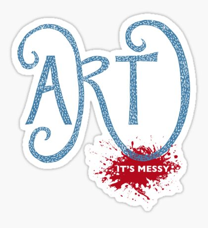 Art – It's Messy Sticker