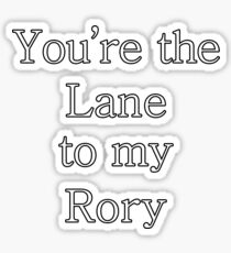 You're the Lane to my Rory | Gilmore Girls Sticker