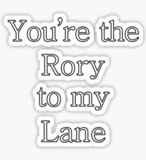 You're the Rory to my Lane | Gilmore Girls Sticker