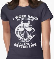 Funny horse with bling - I work hard so my horse can live a better life Women's Fitted T-Shirt