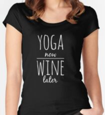 Yoga now wine later Women's Fitted Scoop T-Shirt