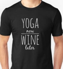 Yoga now wine later Unisex T-Shirt