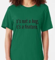 Es ist kein Fehler, es ist ein Feature. Slim Fit T-Shirt